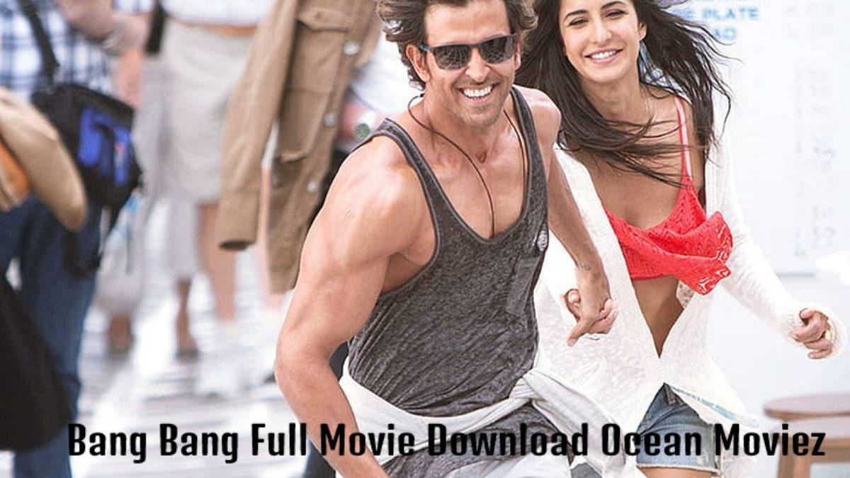 Bang Bang Full Movie Download Ocean Moviez