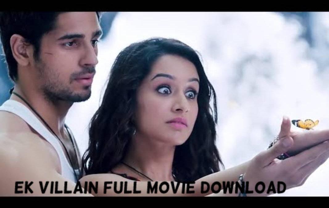 Ek Villain Full Movie Download