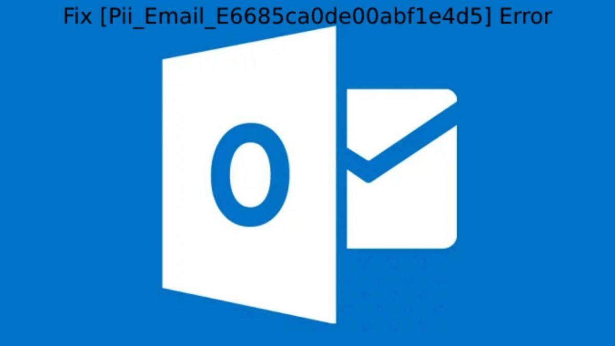 Fix [Pii_Email_E6685ca0de00abf1e4d5] Error